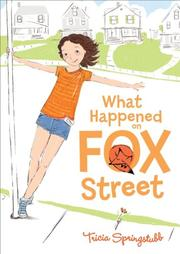 WHAT HAPPENED ON FOX STREET by Trisha Springstubb