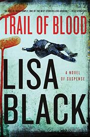 TRAIL OF BLOOD by Lisa Black