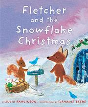 FLETCHER AND THE SNOWFLAKE CHRISTMAS by Julia Rawlinson