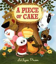 A PIECE OF CAKE by LeUyen Pham