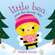 LITTLE BEA AND THE SNOWY DAY by Daniel Roode