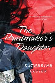 THE PRINTMAKER'S DAUGHTER by Katherine Govier