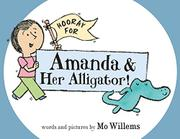 HOORAY FOR AMANDA & HER ALLIGATOR! by Mo Willems