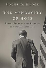 THE MENDACITY OF HOPE by Roger D. Hodge