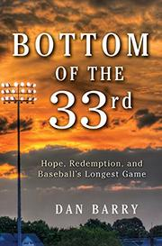 BOTTOM OF THE 33RD by Dan Barry