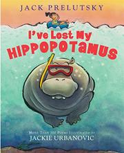 I'VE LOST MY HIPPOPOTAMUS by Jack Prelutsky