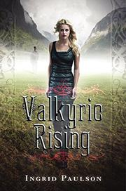 VALKYRIE RISING by Ingrid Paulson