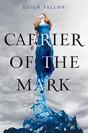 THE CARRIER OF THE MARK by Leigh Fallon