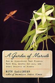A GARDEN OF MARVELS by Ruth Kassinger