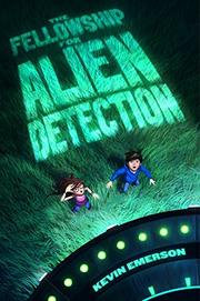 THE FELLOWSHIP FOR ALIEN DETECTION by Kevin Emerson