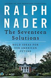 THE SEVENTEEN SOLUTIONS by Ralph Nader