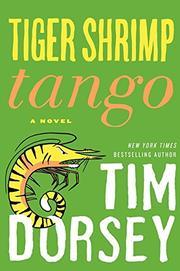 TIGER SHRIMP TANGO by Tim Dorsey