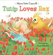 TULIP LOVES REX by Alyssa Satin Capucilli