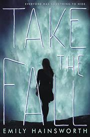 TAKE THE FALL by Emily  Hainsworth