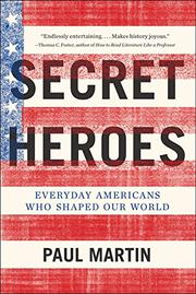 SECRET HEROES by Paul Martin