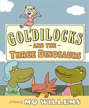 Cover art for GOLDILOCKS AND THE THREE DINOSAURS