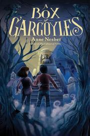 A BOX OF GARGOYLES by Anne Nesbet