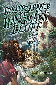 DISAPPEARANCE AT HANGMAN'S BLUFF by J.E. Thompson