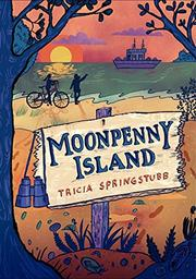 MOONPENNY ISLAND by Trisha Springstubb