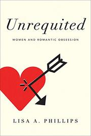 UNREQUITED by Lisa A. Phillips
