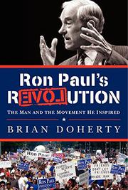 RON PAUL'S REVOLUTION by Brian Doherty