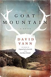GOAT MOUNTAIN by David Vann
