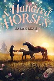 A HUNDRED HORSES by Sarah  Lean
