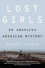 LOST GIRLS by Robert Kolker
