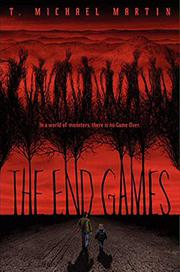THE END GAMES by T. Michael Martin
