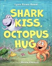 SHARK KISS, OCTOPUS HUG by Lynn Rowe Reed
