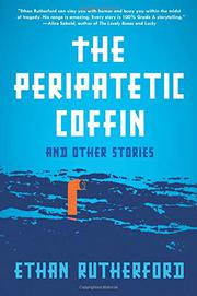 THE PERIPATETIC COFFIN by Ethan Rutherford