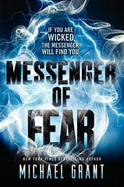 MESSENGER OF FEAR by Michael Grant
