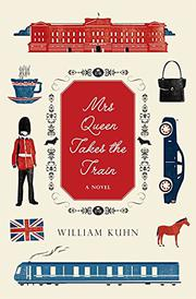 MRS. QUEEN TAKES THE TRAIN by William Kuhn