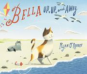 BELLA UP, UP, AND AWAY by Ryan O'Rourke