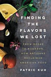 FINDING THE FLAVORS WE LOST by Patric Kuh