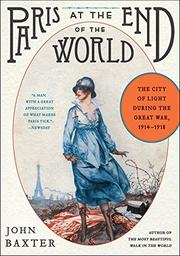 PARIS AT THE END OF THE WORLD by John Baxter