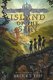 ISLAND OF THE SUN by Matthew J. Kirby
