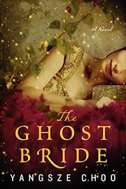 THE GHOST BRIDE by Yangsze Choo