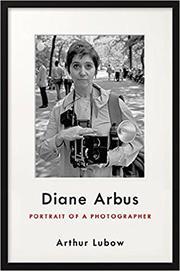DIANE ARBUS by Arthur Lubow