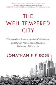 THE WELL-TEMPERED CITY by Jonathan F.P. Rose