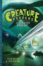 CREATURE KEEPERS AND THE HIJACKED HYDRO-HIDE by Peter Nelson