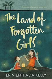 THE LAND OF FORGOTTEN GIRLS by Erin Entrada Kelly