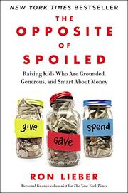 THE OPPOSITE OF SPOILED by Ron Lieber