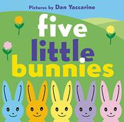 FIVE LITTLE BUNNIES by Tish Rabe