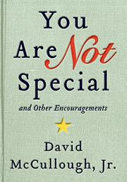 YOU ARE NOT SPECIAL by David McCullough Jr.