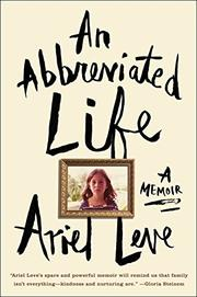 AN ABBREVIATED LIFE by Ariel Leve