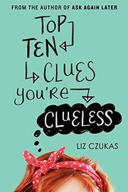 TOP TEN CLUES YOU'RE CLUELESS by Liz Czukas