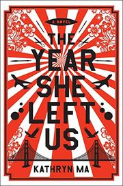 THE YEAR SHE LEFT US by Kathryn Ma
