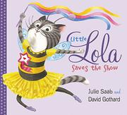 LITTLE LOLA SAVES THE SHOW by Julie Saab