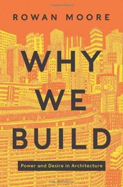 WHY WE BUILD by Rowan  Moore